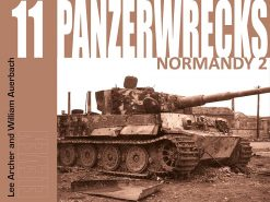 Panzerwrecks 11: Normandy 2 - WW2 Normandy Panzer book