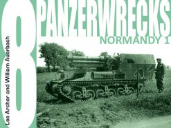 Panzerwrecks 8: Normandy 1 - WW2 Panzer book.
