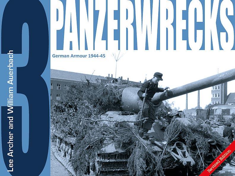 Panzerwrecks 3 - WW2 Panzer book.