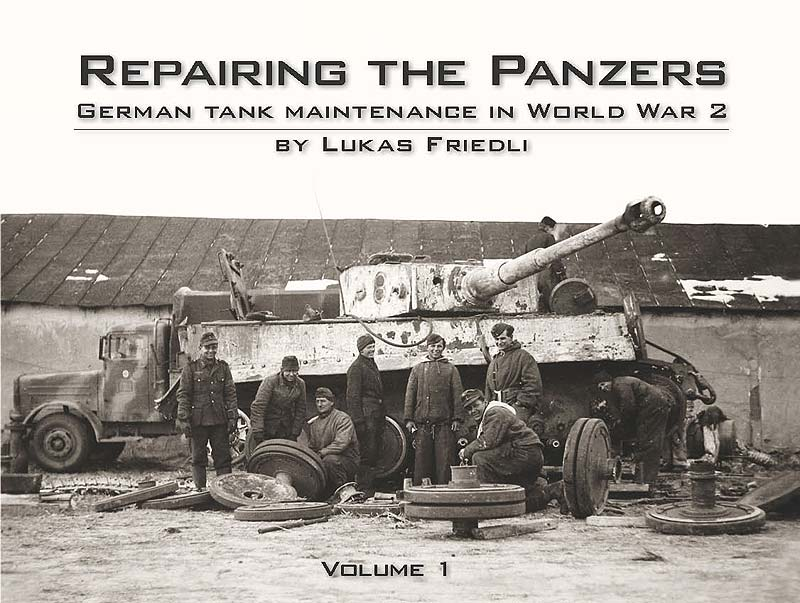 repairing the panzers 1 by lukas friedli panzerwrecks. Black Bedroom Furniture Sets. Home Design Ideas