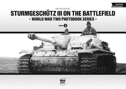 Sturmgeschütz III on the Battlefield - Sturmgeschütz III tank book