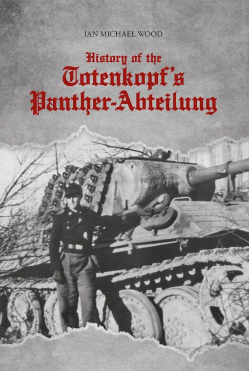 History of the Totenkopf's Panther-Abteilung - WW2 Waffen SS Panzer book