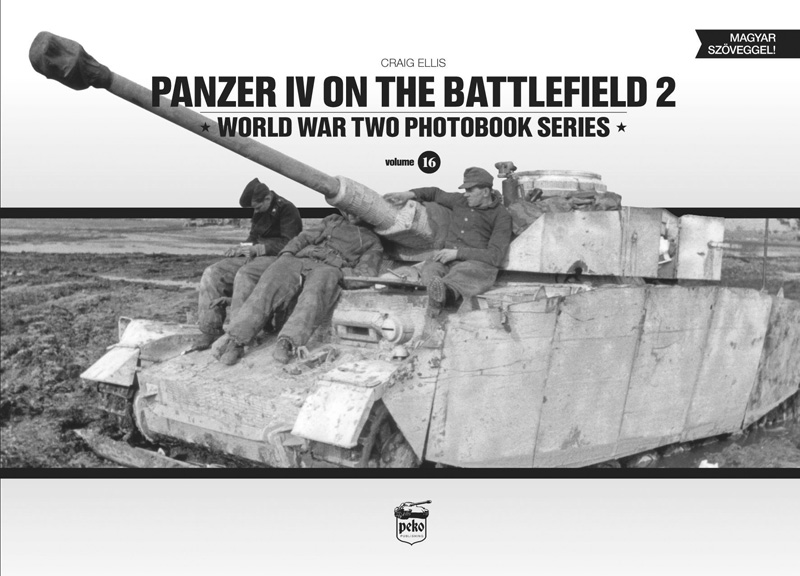 Panzer IV on the Battlefield 2 - WW2 Pz.Kpfw IV Panzer book