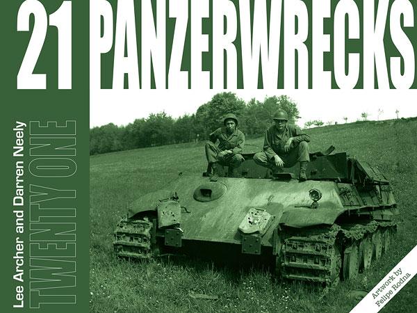 Panzerwrecks 21 by Lee Archer & Darren Neely