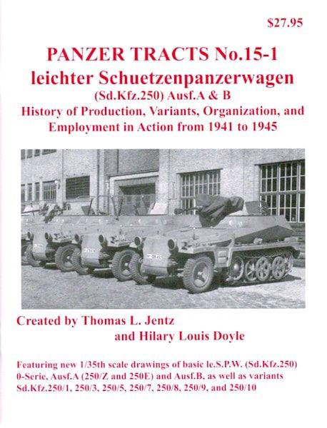 Panzer Tracts No.15-1 - le.S.P.W. (Sd.Kfz.250) Ausf.A & B