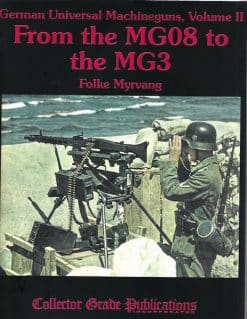 German Universal Machineguns Volume II - From the MG08 to the MG3